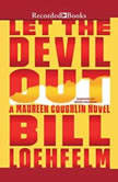 Let the Devil Out, Bill Loehfelm