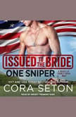 Issued to the Bride One Sniper, Cora Seton
