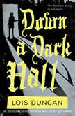 Down a Dark Hall, Lois Duncan
