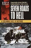 Seven Roads to Hell A Screaming Eagle at Bastogne, Donald R. Burgett