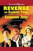Revenge on Shadow Trail, Cameron Judd