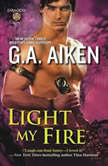 Light My Fire, G.A. Aiken