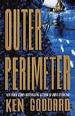 Outer Perimeter, Ken Goddard