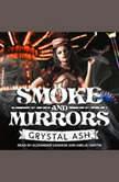 Smoke And Mirrors, Crystal Ash