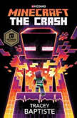 Minecraft: The Crash An Official Minecraft Novel, Tracey Baptiste