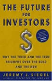 The Future for Investors Why the Tried and the True Triumph Over the Bold and the New, Jeremy J. Siegel