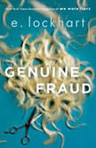 Genuine Fraud, E. Lockhart