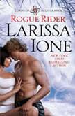 Rogue Rider, Larissa Ione