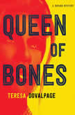 Queen of Bones, Teresa Dovalpage