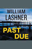 Past Due, William Lashner