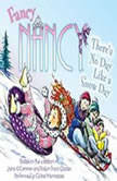 Fancy Nancy: There's No Day Like a Snow Day, Jane O'Connor