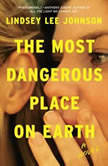 The Most Dangerous Place on Earth, Lindsey Lee Johnson