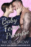 Baby Fever Promise A Billionaire Romance, Nicole Snow