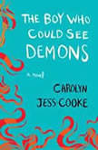 The Boy Who Could See Demons, Carolyn Jess-Cooke