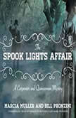 The Spook Lights Affair A Carpenter and Quincannon Mystery, Marcia Muller;Bill Pronzini