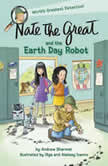 Nate the Great and the Earth Day Robot, Andrew Sharmat