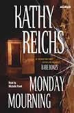 Monday Mourning, Kathy Reichs