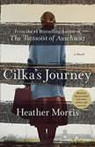 Cilka's Journey A Novel, Heather Morris