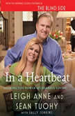 In a Heartbeat Sharing the Power of Cheerful Giving, Leigh Anne Tuohy