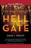 The Prisoner of Hell Gate, Dana Wolff