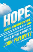 Hope and Other Superpowers A Life-Affirming, Love-Defending, Butt-Kicking, World-Saving Manifesto, John Pavlovitz