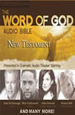 The Word of God Audio Bible: New Testament, Full Cast