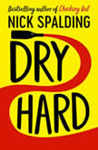Dry Hard, Nick Spalding