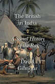 The British in India A Social History of the Raj, David Gilmour