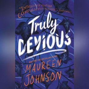 Truly Devious: A Mystery, Maureen Johnson