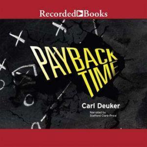 Payback Time, Carl Deuker