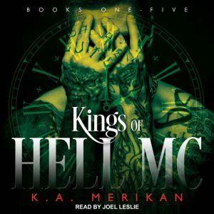 Kings of Hell MC Boxed Set Books 1-5, K.A. Merikan