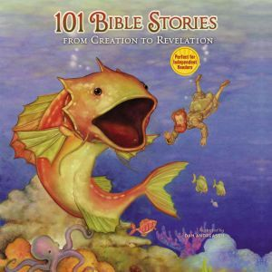 101 Bible Stories from Creation to Revelation, Dan Andreasen