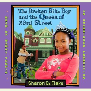 The Broken Bike Boy and the Queen of 33rd Street, Sharon Flake