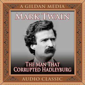 The Man That Corrupted Hadleyburg, Mark Twain