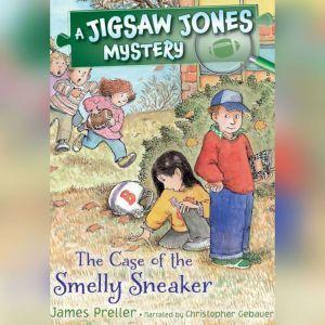 The Case of the Smelly Sneaker, James Preller