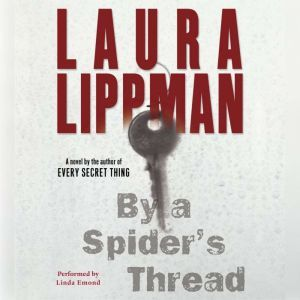 By a Spider's Thread, Laura Lippman