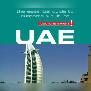 UAE - Culture Smart! The Essential Guide to Customs and Culture, John Walsh