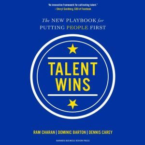 Talent Wins: The New Playbook for Putting People First, Dominic Barton