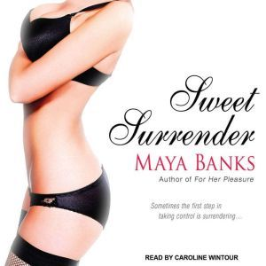 Sweet Surrender, Maya Banks
