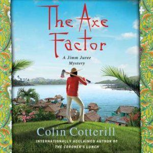 The Axe Factor, Colin Cotterill