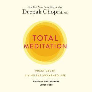 Total Meditation, Deepak Chopra, MD