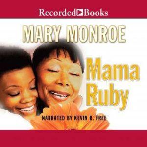 Mama Ruby, Mary B. Monroe