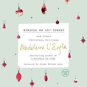 Miracle on 10th Street: And Other Christmas Writings, Madeleine L'Engle