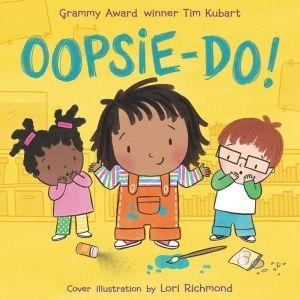 Oopsie-do!, Tim Kubart