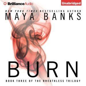Burn, Maya Banks
