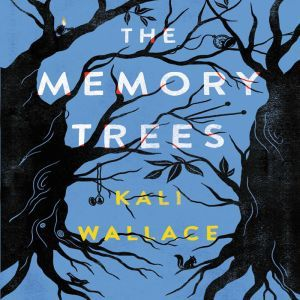The Memory Trees, Kali Wallace
