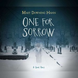 One for Sorrow A Ghost Story, Mary Downing Hahn