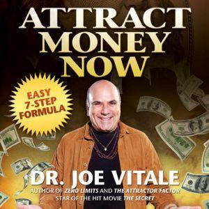 Attract Money Now, Joe Vitale