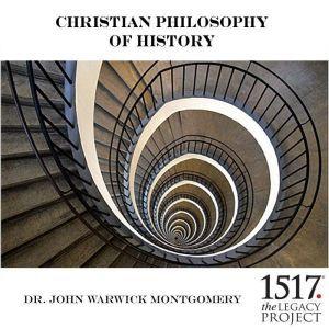 Christian Philosophy of History, John Warwick Montgomery