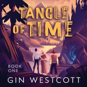 Tangle of Time: A Unique Historical Time-Travel Adventure, Gin Westcott
